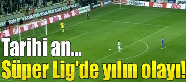 Süper Lig'de yılın olayı!