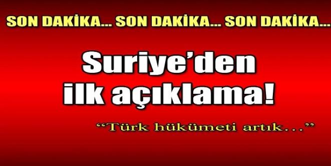 Suriye'den ilk açıklama geldi: Türk hükümeti artık...