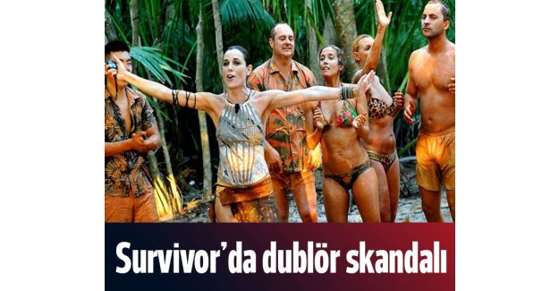 Survivor'da dublör skandalı