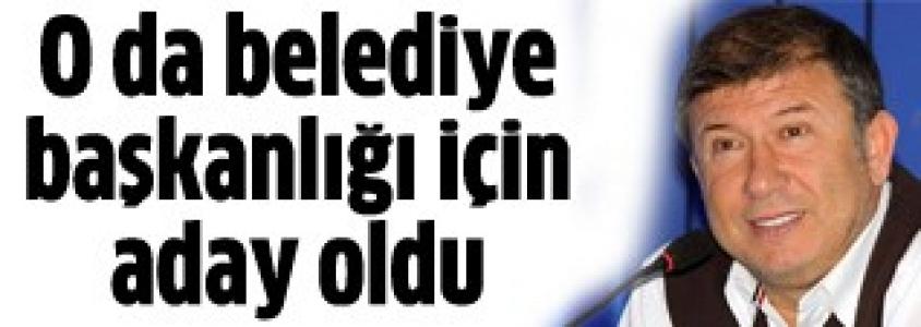 Tanju Çolak, AK Parti'nden Aday