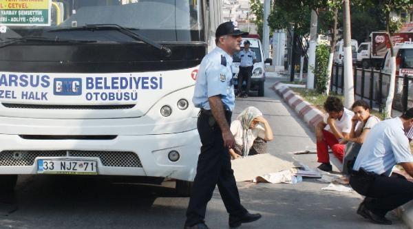 Tarsus'ta Halk Otobüsünün Çarptiği Yaya Öldü