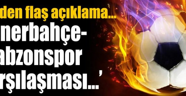 TFF'den F.Bahçe - Trabzonspor maçı için açıklama!