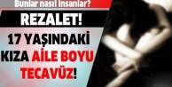 17 Yaşındaki kıza aile boyu tecavüz!
