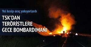 Araç yakan PKK'lılara bombardıman