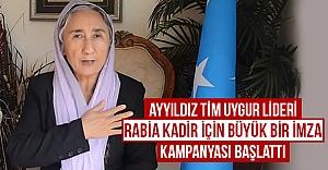 Ayyıldız Tim Uygur lideri Rabia KADİR için büyük imza kampanyası başlattı...