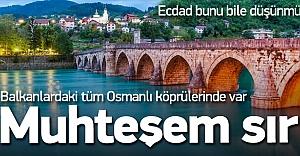 Balkanların kıbleye bakan cami köprüleri!