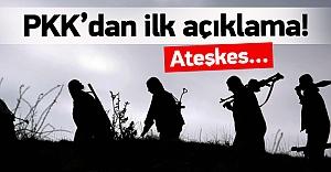 PKK#039;dan ilk açıklama geldi!...
