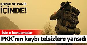PKK#039;nın paniği telsizlere yansıdı