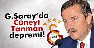 Galatasaray'da Cüneyt Tanman depremi