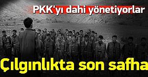 Çılgınlıkta son safha! PKK'yı dahi yönetiyorlar