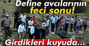 Nevşehir'de define avcılarının feci sonu