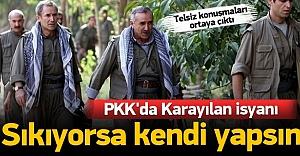 PKK#039;da Karayılan isyanı: Sıkıyorsa...