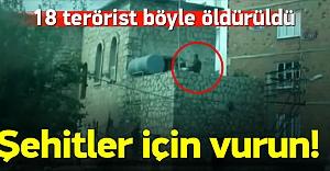 18 terörist böyle öldürüldü:...