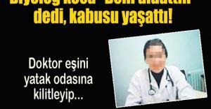 Biyolog kocadan doktor eşine ilaçlı işkence