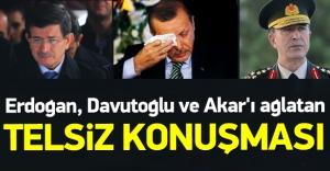 Erdoğan, Davutoğlu ve Akar#039;ı...