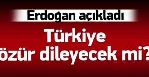 Erdoğan: Rusya'dan özür dilemeyeceğiz