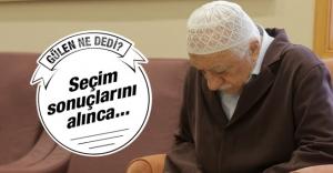 Fethullah Gülen seçim sonuçlarını...