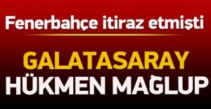 Galatasaray hükmen mağlup