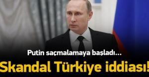 Putin'den skandal Türkiye iddiası