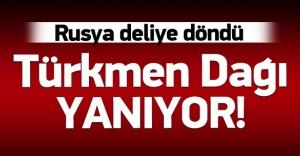Rusya deliye döndü: Türkmen Dağı...