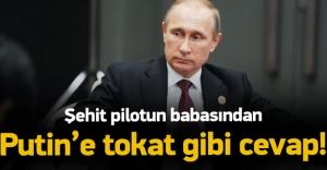 Şehit babasından Putin'e tokat gibi yanıt