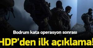 Bodrum kata operasyon sonrası HDP'den ilk açıklama