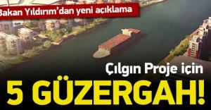 Kanal İstanbul için 5 alternatif var