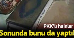 PKK'lı hainler sonunda bunu da yaptı