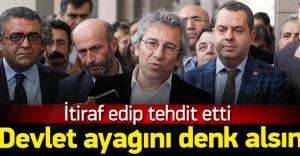 Can Dündar devleti tehdit etti !