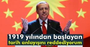Erdoğan: '1919 yılından başlayan...
