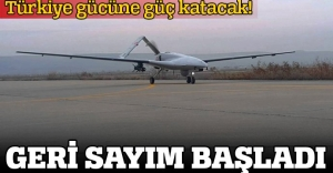 Türkiye gücüne güç katacak! Geri sayım başladı