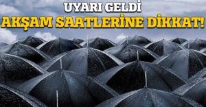 Akşam saatlerinde yağış geliyor