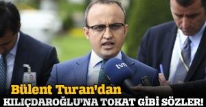 Bülent Turan'dan Kılıçdaroğlu'na tokat gibi sözler!