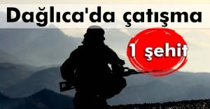 Dağlıca'da çatışma: 1 şehit