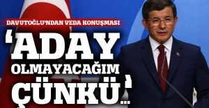 Davutoğlu: AK Parti Kongresi'nde aday değilim