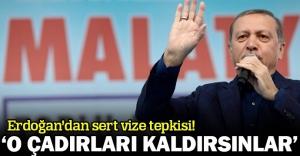 Erdoğan'dan sert vize tepkisi!