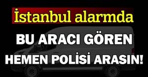İstanbul'da bombalı saldırı sonrası şüpheli araç alarmı