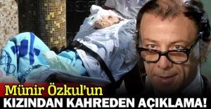 Münir Özkul#039;un kızından umutsuz...