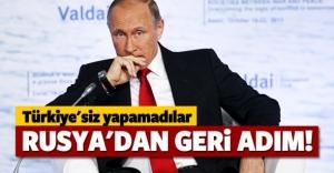 Rusya'dan geri adım! Türkiye'siz yapamadılar