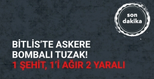 Bitlis'te Askere Bombalı Saldırı! 1 Şehit, 2 Yaralı