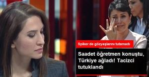 Kahraman Saadet Öğretmen Konuştu, Türkiye Ağladı! Tacizci Müdür Tutuklandı