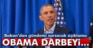 Bakan'dan gündemi sarsacak açıklamalar! Obama darbeyi...