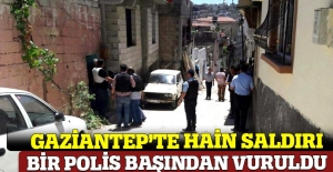 Gaziantep'te bir polis vuruldu