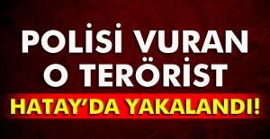 Gaziantep'te polisi vuran IŞİD'li Hatay'da yakalandı