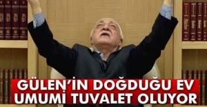 Gülen'in doğduğu ev umumi tuvalet oluyor