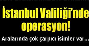 İstanbul Valiliği'nde FETÖ operasyonu