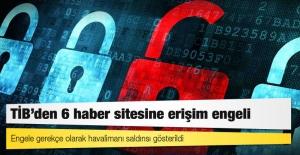 TİB'den 6 haber sitesine erişim engeli