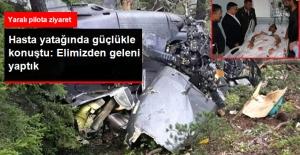 Yaralı Pilot Kandemir: 'Biz Elimizden Geleni Yaptık'