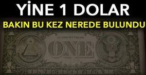 YİNE 1 DOLAR! Bakın bu kez nerede bulundu