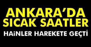 Ankara#039;da sıcak saatler! Hainler...